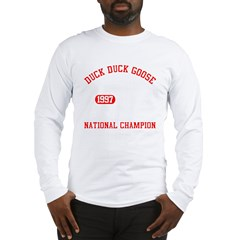 Duck Duck Goose National Champion Long Sleeve T-Shirt