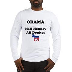 Obama Honkey/Donkey Long Sleeve T-Shirt