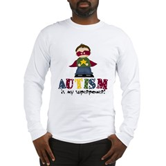 Autism is my Superpower Long Sleeve T-Shirt