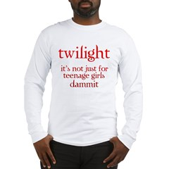 twilight, Not Just for Teenag Long Sleeve T-Shirt