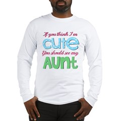 If You Think I'm Cute Long Sleeve T-Shirt