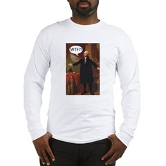 George Washington WTF? Long Sleeve T-Shirt