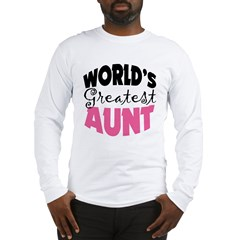 World's Greatest Aunt Long Sleeve T-Shirt