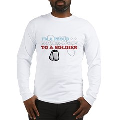 Proud MIL to a Soldier Long Sleeve T-Shirt