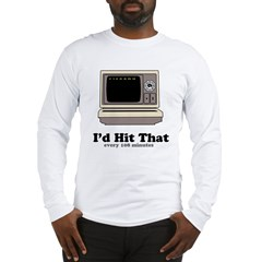 I'd Hit Tha Long Sleeve T-Shirt