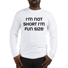 I'm Fun Size Long Sleeve T-Shirt