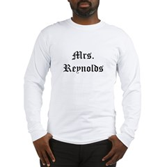 mrs reynolds.jpg Long Sleeve T-Shirt