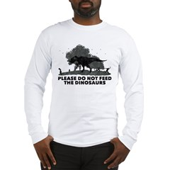 Please do not feed the DINOSA Long Sleeve T-Shirt