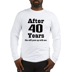 40th Anniversary Funny Quote Long Sleeve T-Shirt