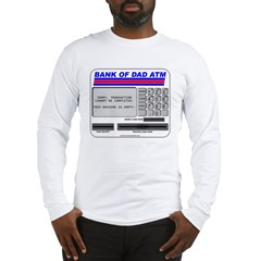 Bank of Dad ATM Long Sleeve T-Shirt