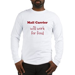 Mail Carrier Will Work For Food Long Sleeve T-Shirt