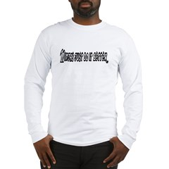Ninjas Just Do It Better Long Sleeve T-Shirt
