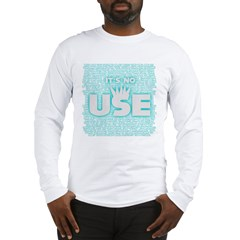SOS10 - 'It's No Use' Fitted Long Sleeve T-Shirt