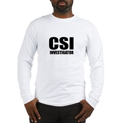 "Classic ""CSI Investigator"" Long Sleeve T-Shirt"