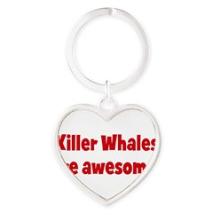Killer Whales are awesome Heart Keychain