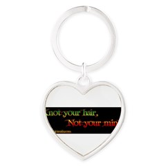 Not your mind Heart Keychain