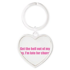 Get the hell out of my way. I'm late for church! Heart Keychain