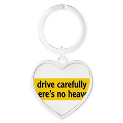 "Bumper Sticker ""drive carfully, there's no heaven"" Heart Keychain"