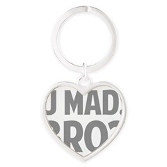 U Mad, Bro? Heart Keychain