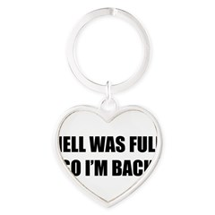Hell was full Heart Keychain