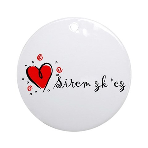 """I Love You"" [Armenian] Ornament (Round). Made by Just*4*U on January 24"