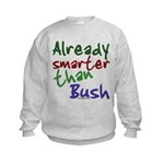 Already Smarter Than Bush Kids Sweatshirt