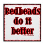 """Redheads do it better"" Tile Coaster"