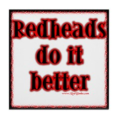 """""""Redheads do it better"""" Tile Coaster"""