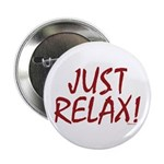 """Just Relax! 2.25"""" Button (10 pack)"""