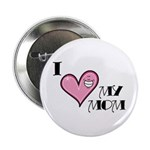 I Love Heart My Mom Mother's Day Button