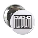 My Mom Priceless Barcode Button