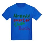 Already Smarter Than Bush Kids Dark T-Shirt