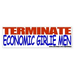 Terminate Economic Girlie Men Sticker (Bumper)