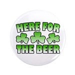 "Here for the Beer Shamrock 3.5"" Button (100 pack)"