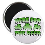 Here for the Beer Shamrock Magnet