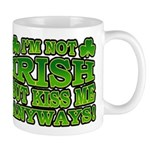 I'm Not Irish but Kiss Me Anyways Shamrock Mug