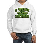I Wish You Were Irish Shamrock Hooded Sweatshirt