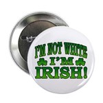 "I'm Not White I'm Irish 2.25"" Button (10 pack)"