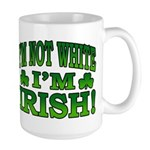 I'm Not White I'm Irish Large Mug