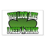 You Look Like I Need a Drink Rectangle Sticker