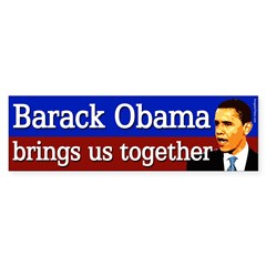 Barack Obama Brings Us Together Bumper Sticker