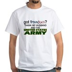 Got Freedom? Army (Husband) White T-Shirt