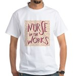 Nurse in the Works White T-Shirt