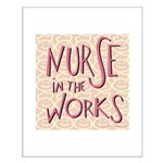 Nurse in the Works Small Poster