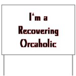 Recovering Orcaholic Yard Sign