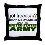 Got Freedom? Army (Daughter) Throw Pillow