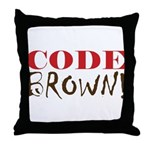 Code Brown! Throw Pillow