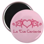 La Tua Cantante 2.25&quot; Magnet (100 pack)