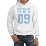 Sister of Bride 09 Hooded Sweatshirt