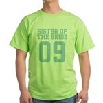 Sister of Bride 09 Green T-Shirt